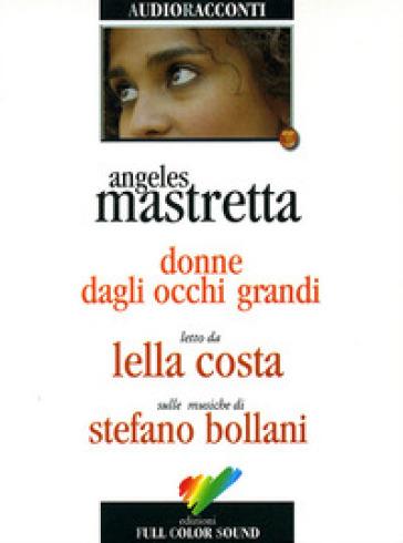 Donne dagli occhi grandi. Audiolibro. CD Audio - Angeles Mastretta | Kritjur.org