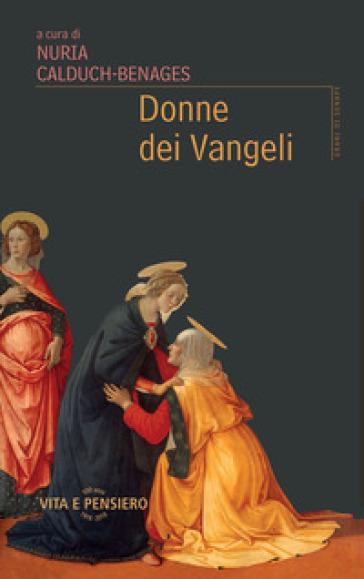 Donne dei Vangeli - N. Calduch-Benages |