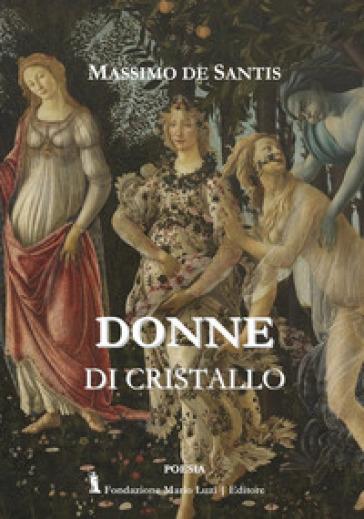 Donne di cristallo - Massimo De Santis | Kritjur.org