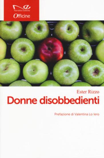 Donne disobbedienti - Ester Rizzo | Kritjur.org