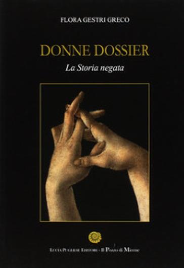 Donne dossier. La storia negata - Flora Gestri Greco   Kritjur.org