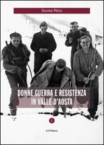 Donne guerra e resistenza in Valle d'Aosta - Silvana Presa pdf epub