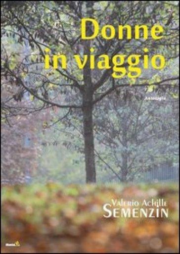 Donne in viaggio - Valerio Achille Semenzin | Kritjur.org