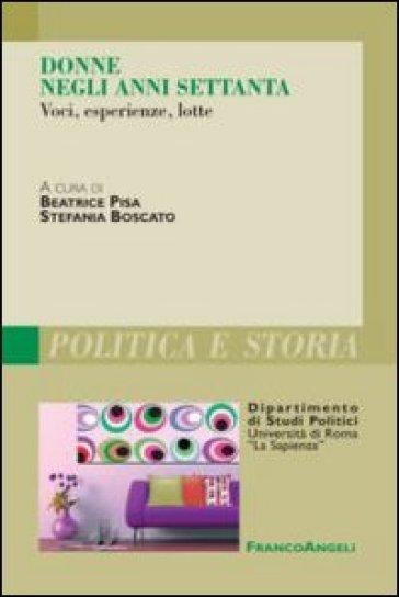 Donne negli anni Settanta. Voci, esperienze, lotte - B. Pisa pdf epub