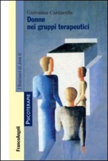 Donne nei gruppi terapeutici - Giovanna Cantarella  
