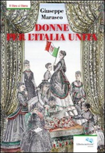 Donne per l'Italia Unita - Giuseppe Marasco pdf epub