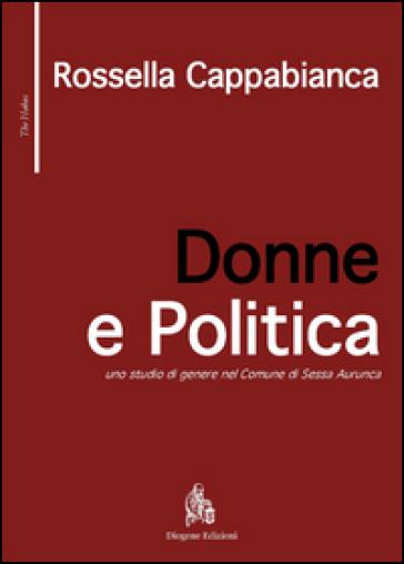 Donne e politica. Uno studio di genere nel comune di Sessa Aurunca - Rossella Cappabianca  