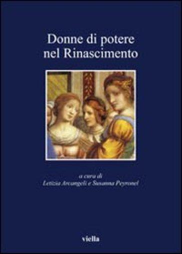 Donne di potere nel Rinascimento - S. Peyronel |