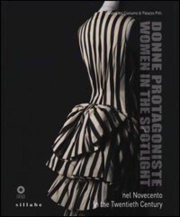 Donne protagoniste nel Novecento. Catalogo della mostra (Firenze, 11 novembre 2013) Ediz. italiana e inglese - C. Chiarelli |
