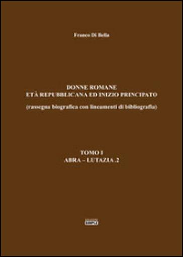 Donne romane-Età repubblicana ed inizio principato. 2. - Franco Di Bella |