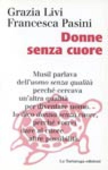 Donne senza cuore - Grazia Livi |