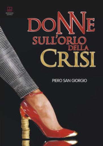 Donne sull'orlo della crisi - Piero San Giorgio | Rochesterscifianimecon.com