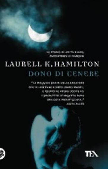 Dono di cenere - Laurell K. Hamilton |