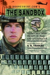 Doonesbury.com s The Sandbox: Dispatches from Troops in Iraq and Afghanistan