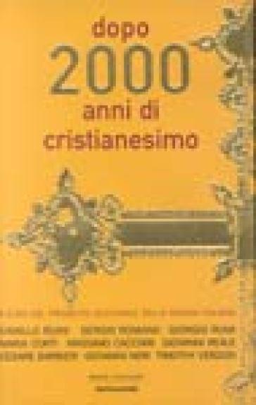 Dopo 2000 anni di cristianesimo - CEI |
