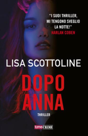Dopo Anna - Lisa Scottoline | Rochesterscifianimecon.com