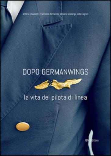 Dopo Germanwings. La vita del pilota di linea - Antonio Chialastri | Ericsfund.org