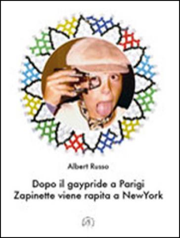 Dopo il gaypride a Parigi Zapinette viene rapita a New York - Albert Russo | Kritjur.org