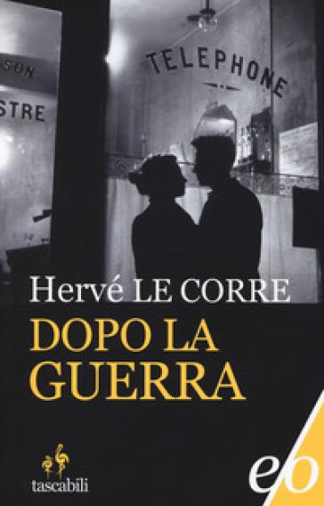 Dopo la guerra - Hervé Le Corre   Rochesterscifianimecon.com