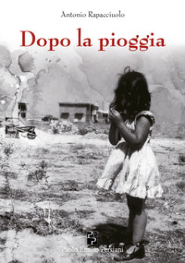 Dopo la pioggia - Antonio Rapacciuolo pdf epub