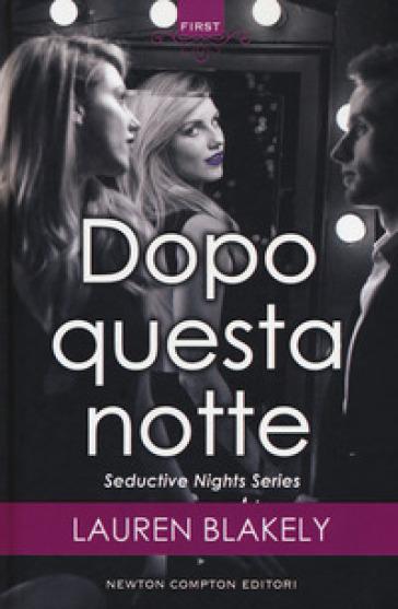 Dopo questa notte. Seductive nights - Lauren Blakely | Thecosgala.com