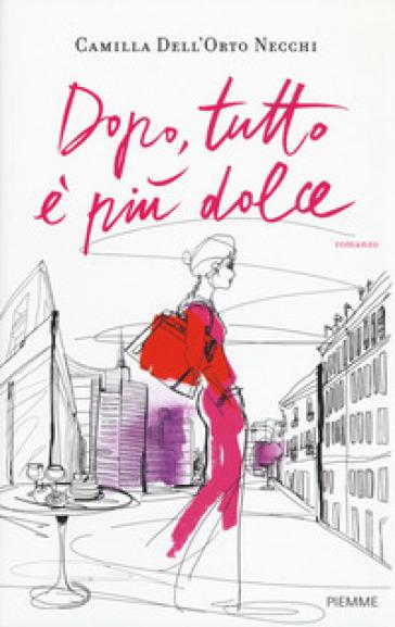 Dopo, tutto è più dolce - Camilla Dell'Orto Necchi | Ericsfund.org