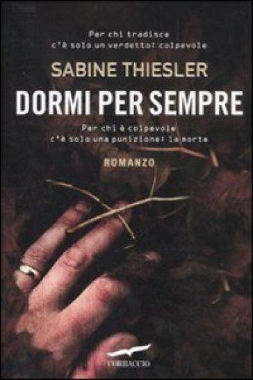 Dormi per sempre - Sabine Thiesler |