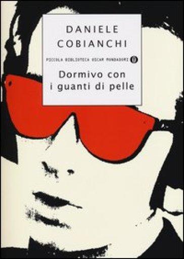 Dormivo con i guanti di pelle - Daniele Cobianchi  