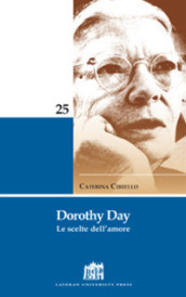 Dorothy Day. Le scelte dell