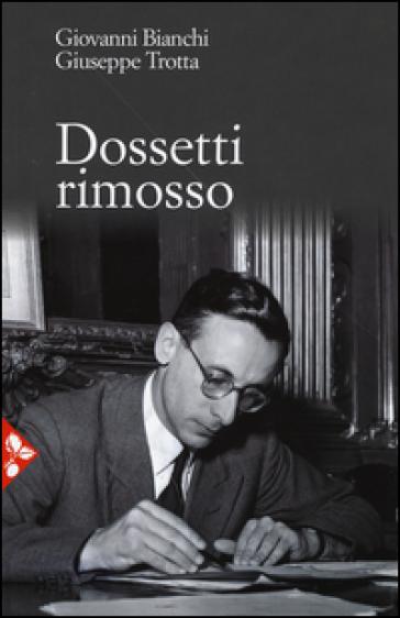 Dossetti rimosso - Giovanni Bianchi | Kritjur.org