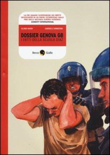 Dossier Genova G8. I fatti della scuola Diaz - Gloria Bardi |