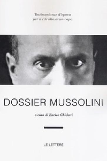 Dossier Mussolini - E. Ghidetti |