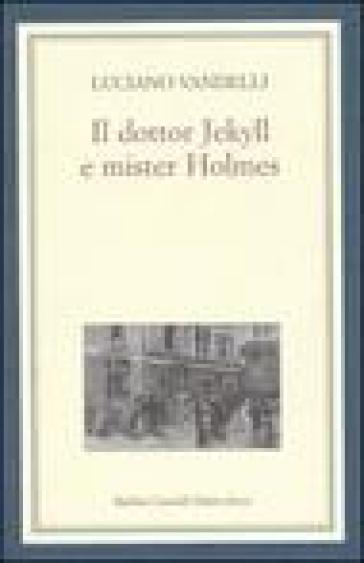 Dottor Jekyll e mister Holmes (Il) - Luciano Vandelli pdf epub