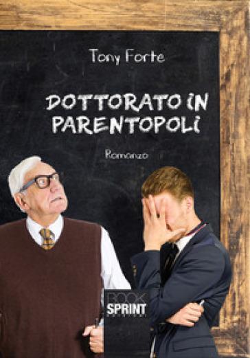 Dottorato in parentopoli - Tony Forte | Kritjur.org