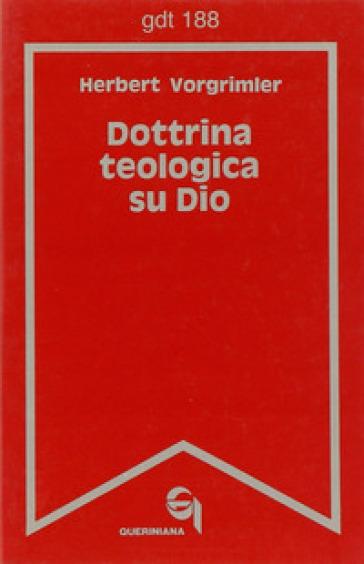 Dottrina teologica su Dio - Herbert Vorgrimler |