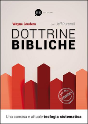Dottrine bibliche. Una concisa e attuale teologia sistematica - Wayne Grudem  