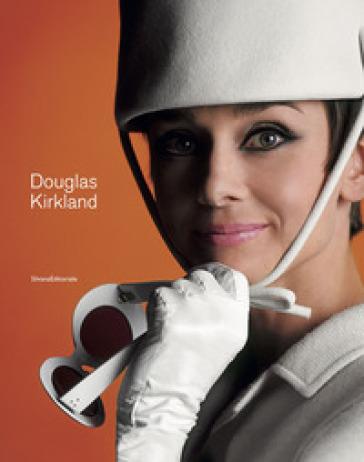 Douglas Kirkland. Ediz. italiana e inglese - Paci Contemporary Gallery | Ericsfund.org