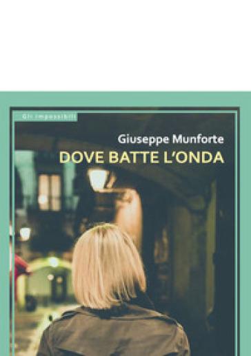 Dove batte l'onda - Giuseppe Munforte  