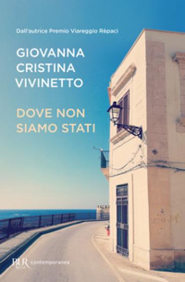 Dove non siamo stati - Giovanna Cristina Vivinetto  