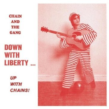 Down with liberty... upwith chains