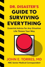 Dr. Disaster s Guide to Surviving Everything