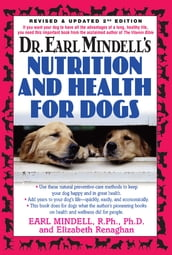 Dr. Earl Mindell s Nutrition and Health for Dogs