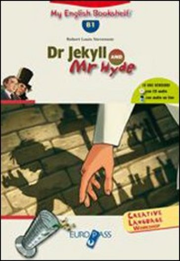 Dr. Jekyll and Mr. Hide. Livello B1. Con CD Audio