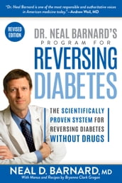 Dr. Neal Barnard s Program for Reversing Diabetes