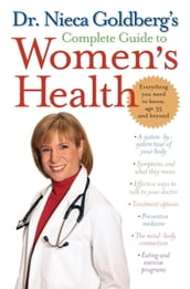 Dr. Nieca Goldberg s Complete Guide to Women s Health