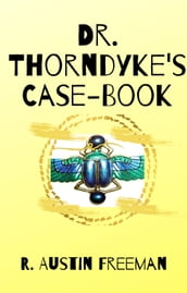 Dr. Thorndyke s Case-Book