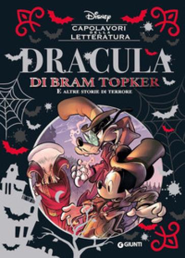 Dracula di Bram Topker e altre storie di terrore. Ediz. a colori - Bruno Enna |