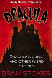Dracula / Dracula s Guest and Other Wierd Stories By Bram Stoker