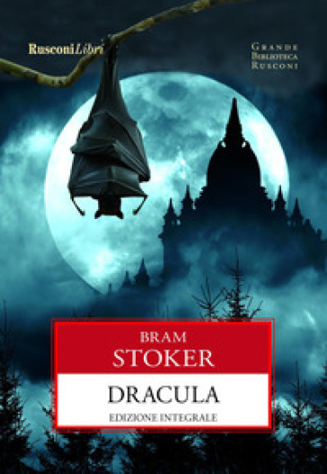 Dracula. Ediz. integrale - Bram Stoker | Rochesterscifianimecon.com
