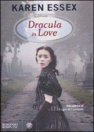 Dracula in love - Karen Essex |